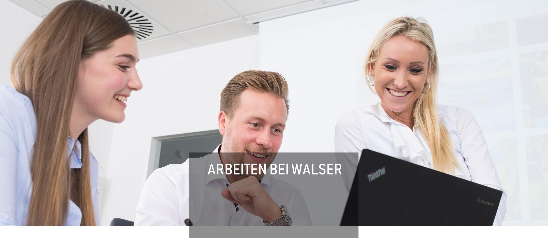 Arbeiten bei WALSER